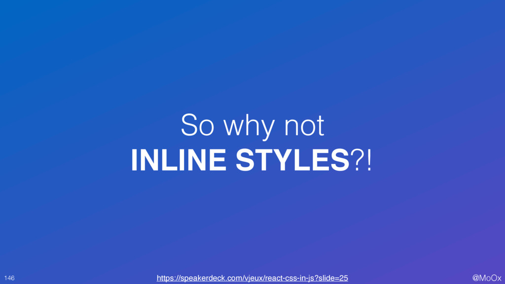 @MoOx So why not INLINE STYLES?! 146 https://sp...