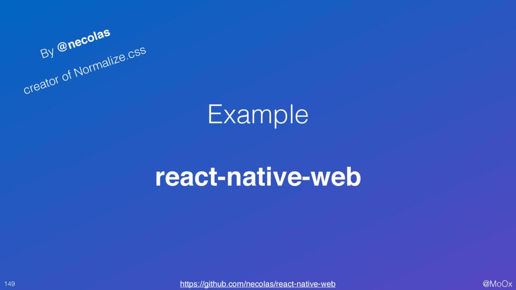 @MoOx Example react-native-web 149 https://gith...
