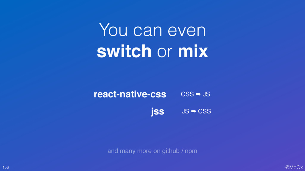 @MoOx You can even switch or mix 156 react-nati...