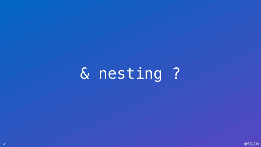 @MoOx & nesting ? 31