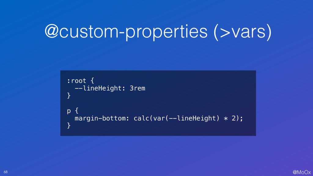 @MoOx @custom-properties (>vars) 68 :root { --l...
