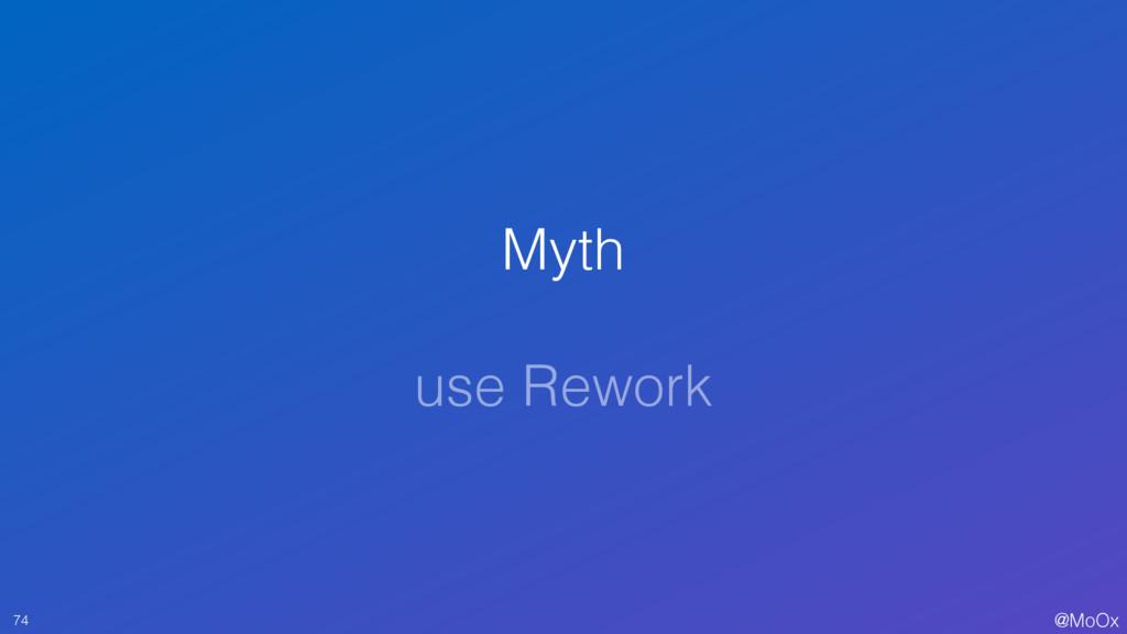 @MoOx Myth use Rework 74