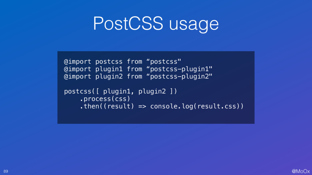 """@MoOx @import postcss from """"postcss"""" @import pl..."""
