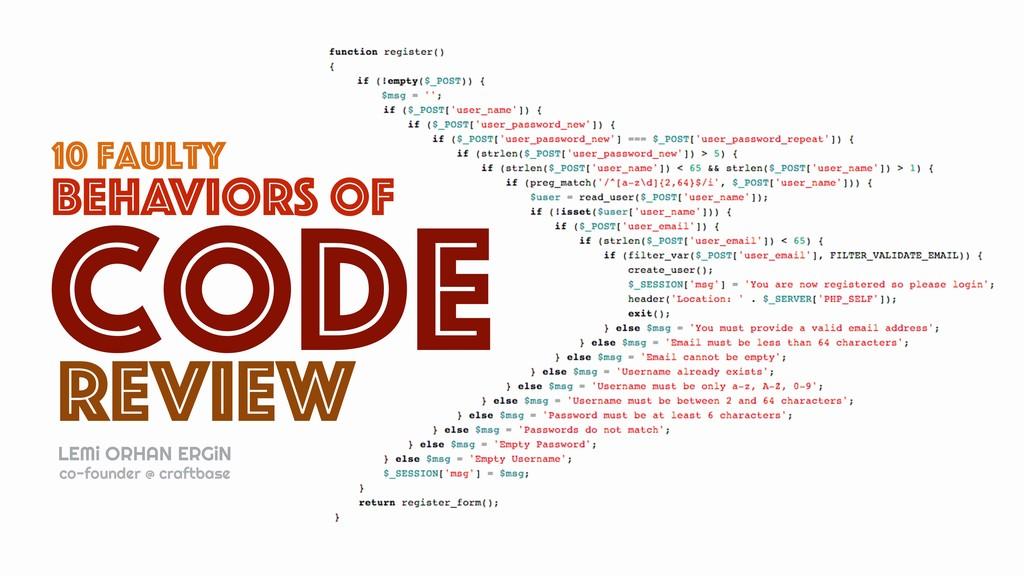 10 faulty review code behaviors of LEMi ORHAN E...