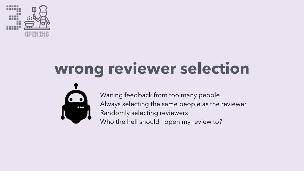 3 wrong reviewer selection Waiting feedback fro...