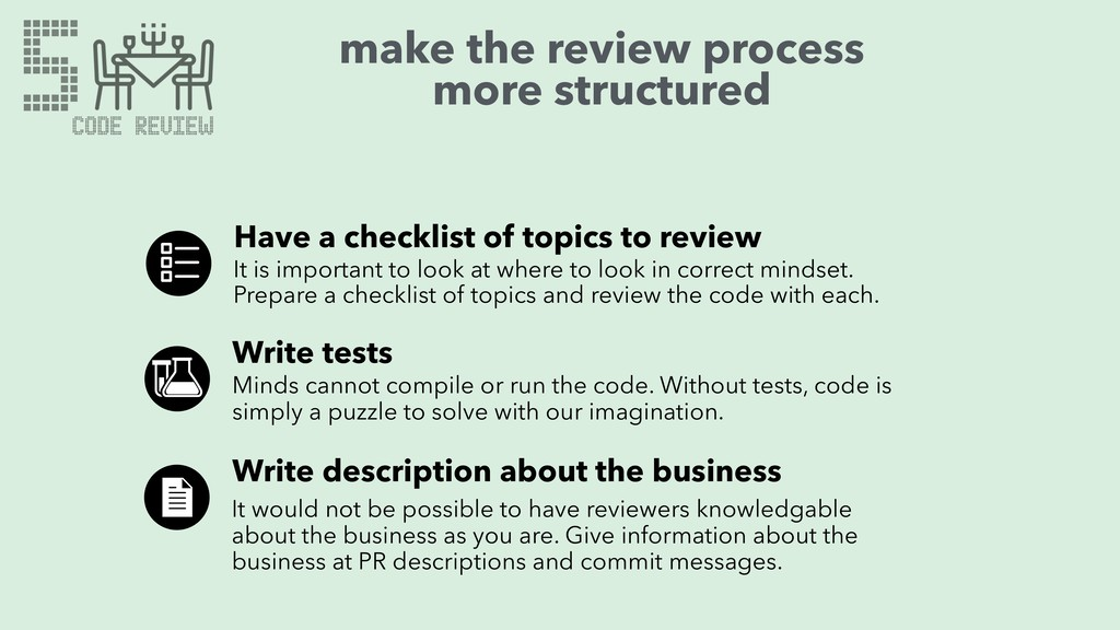 make the review process more structured Have a...