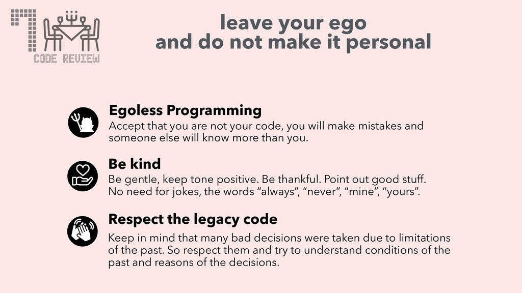 leave your ego and do not make it personal Egol...