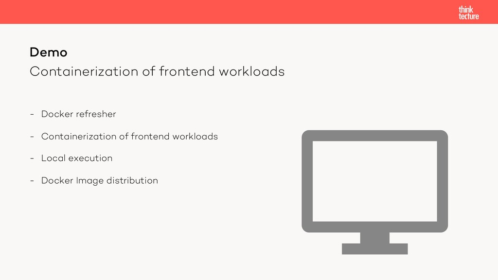 Containerization of frontend workloads - Docker...