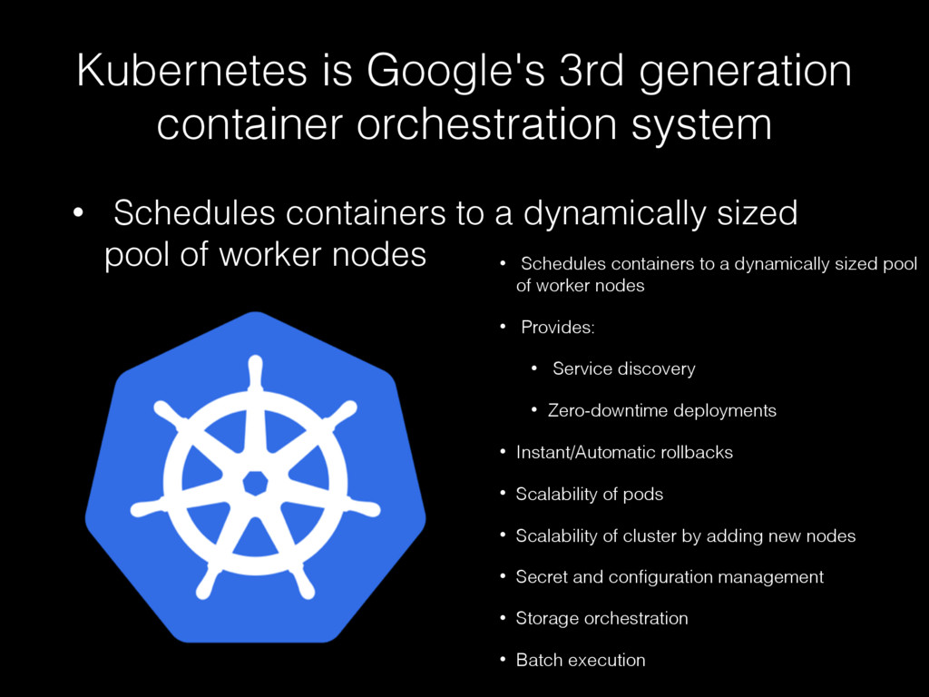 Kubernetes is Google's 3rd generation container...