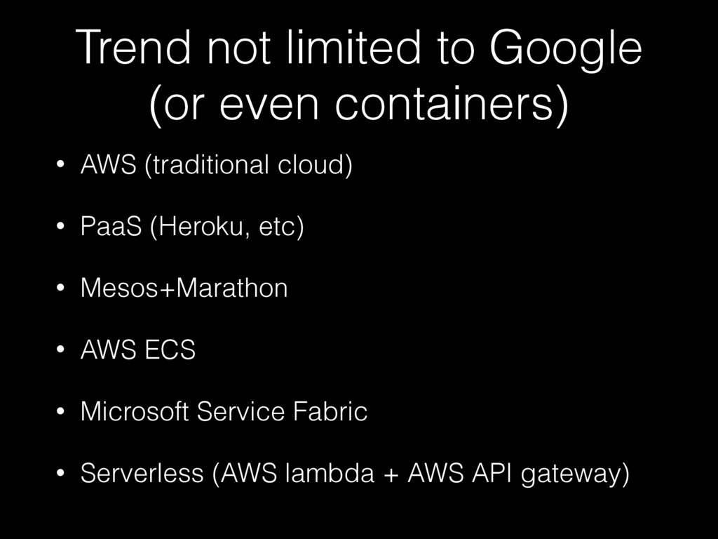 Trend not limited to Google (or even containers...