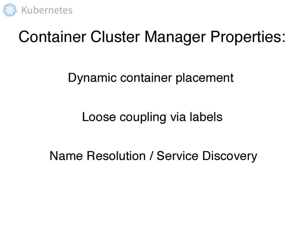 Kubernetes Container Cluster Manager Properties...