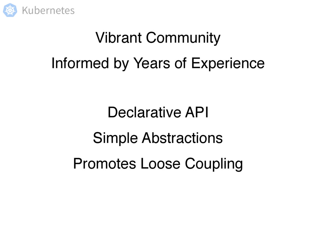 Kubernetes Declarative API Simple Abstractions ...