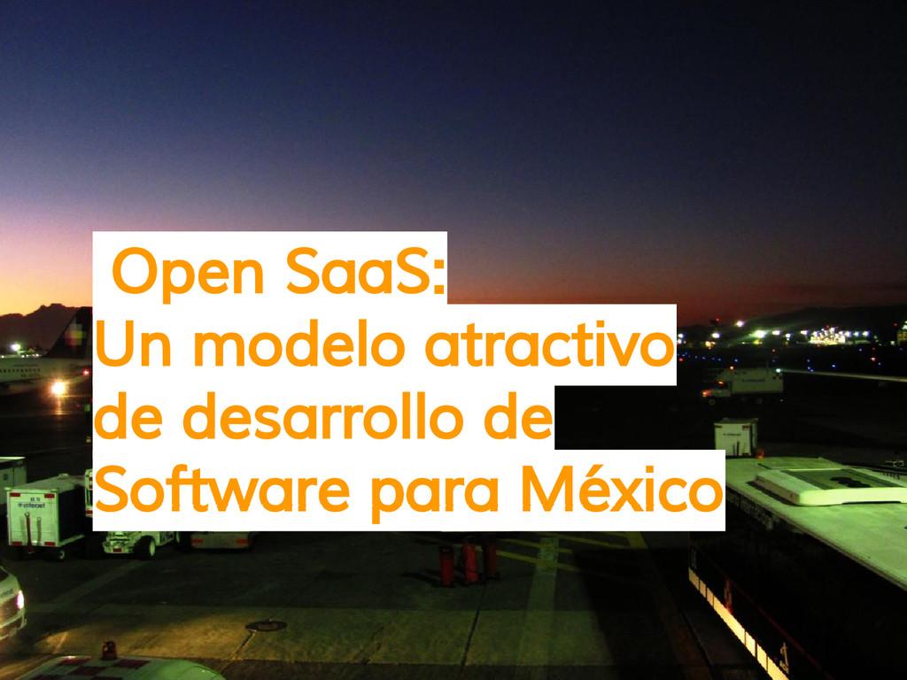 Open SaaS: Un modelo atractivo de desarrollo de...