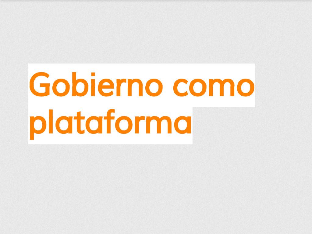 Gobierno como plataforma