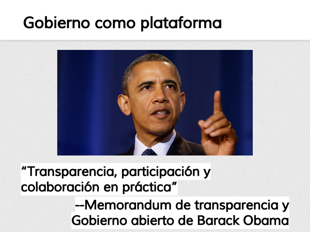 "Gobierno como plataforma ""Transparencia, partic..."