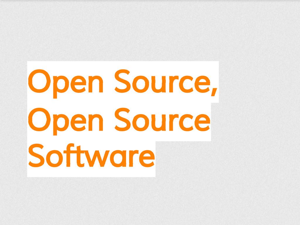 Open Source, Open Source Software