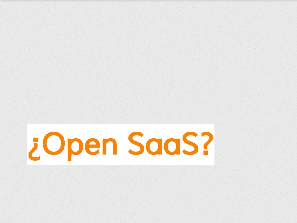 ¿Open SaaS?