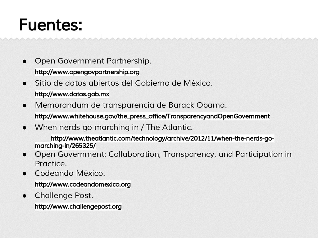 Fuentes: ● Open Government Partnership. http://...