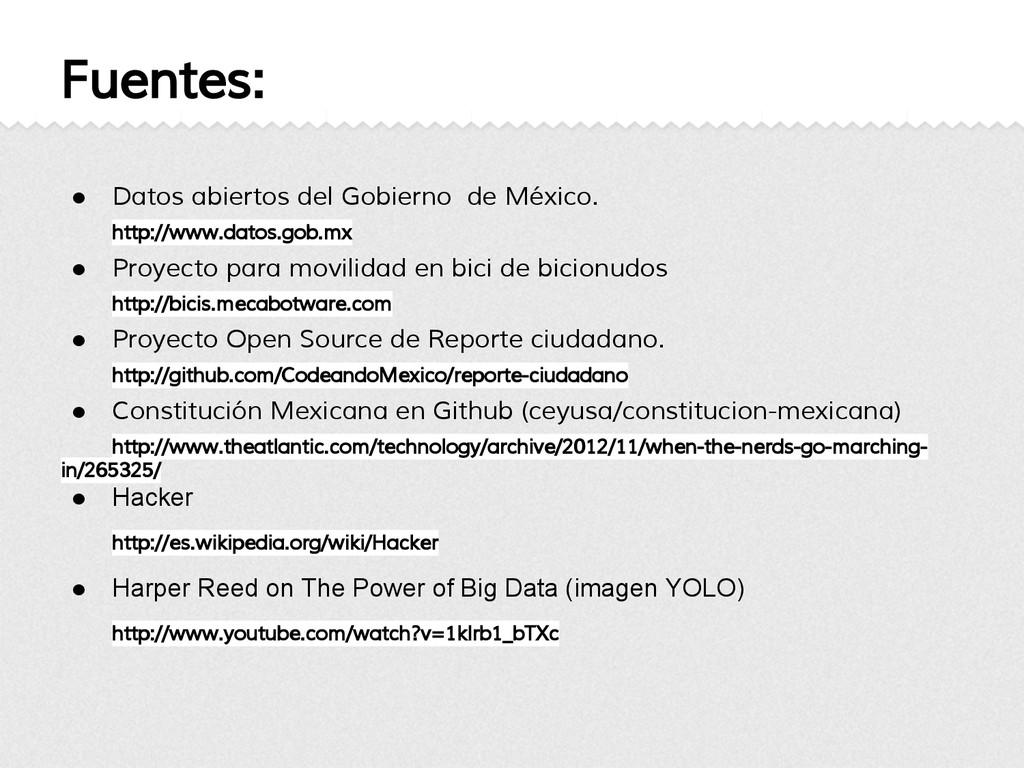 Fuentes: ● Datos abiertos del Gobierno de Méxic...