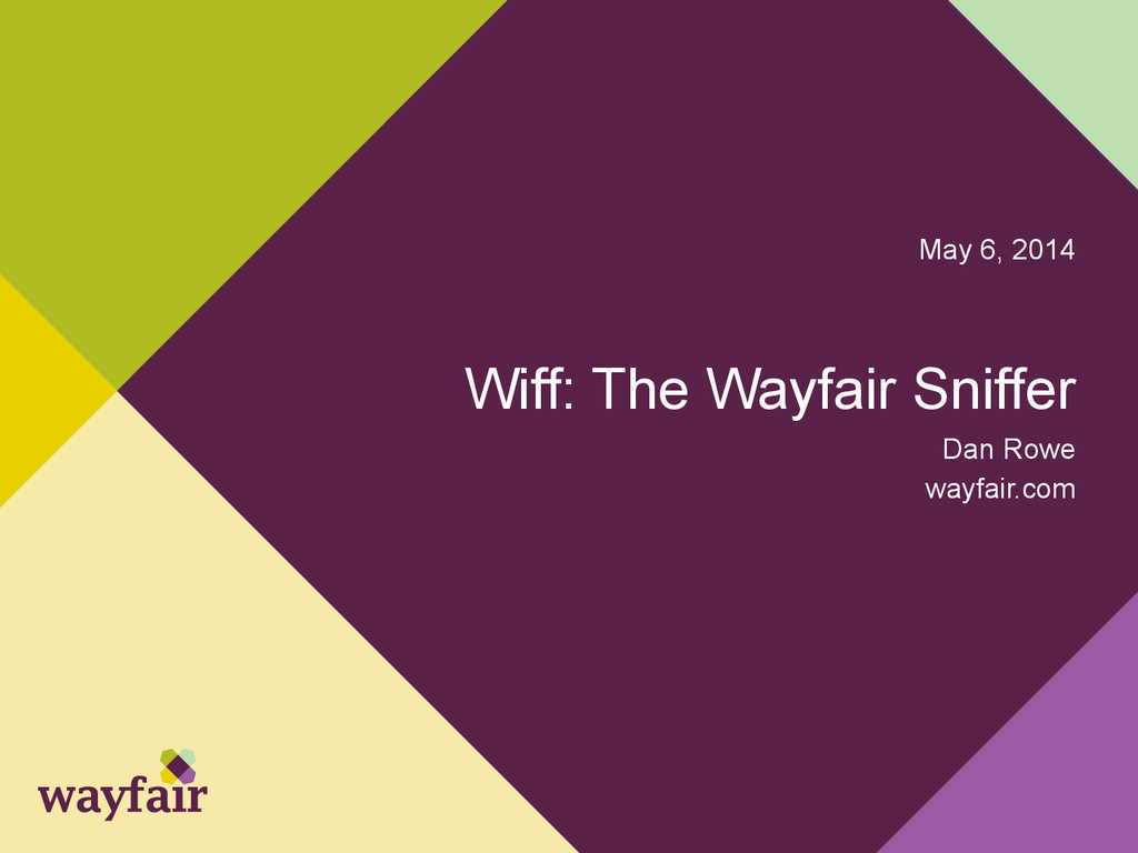 Wiff: The Wayfair Sniffer Dan Rowe wayfair.com ...