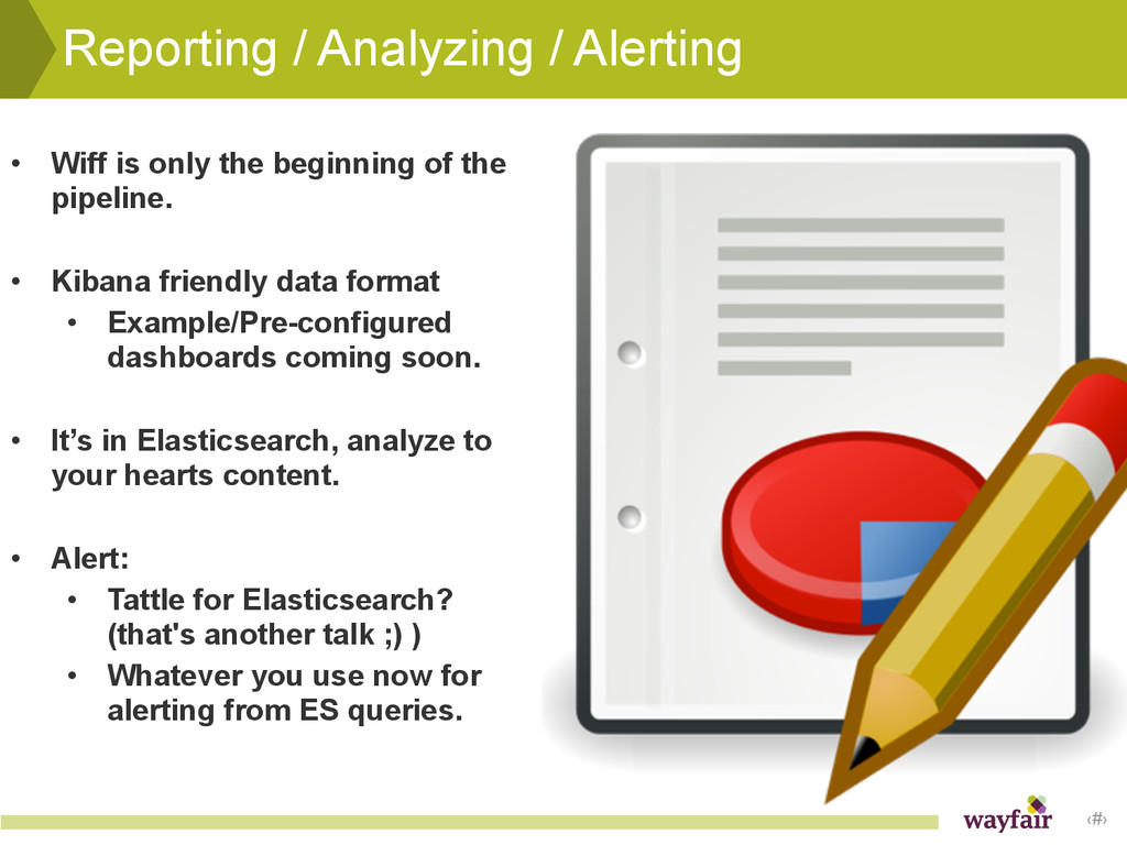 ‹#› Reporting / Analyzing / Alerting • Wiff is ...