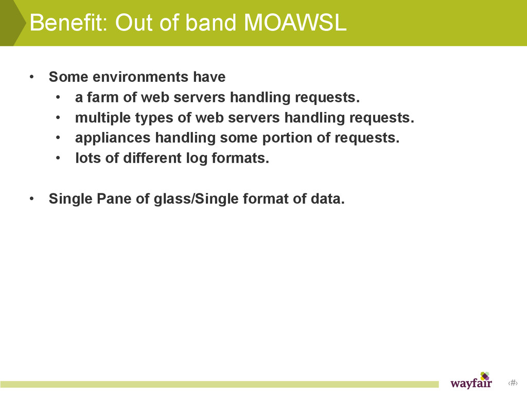 ‹#› Benefit: Out of band MOAWSL • Some environm...