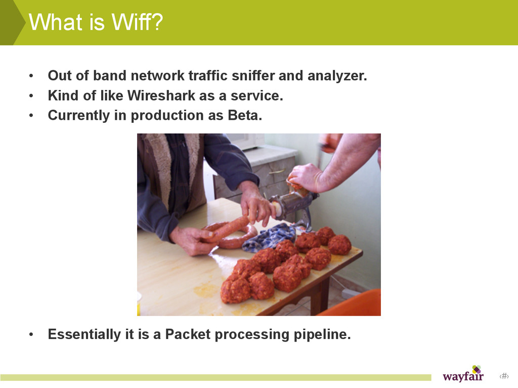 ‹#› What is Wiff? • Out of band network traffic...