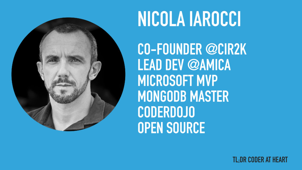 NICOLA IAROCCI CO-FOUNDER @CIR2K LEAD DEV @AMIC...