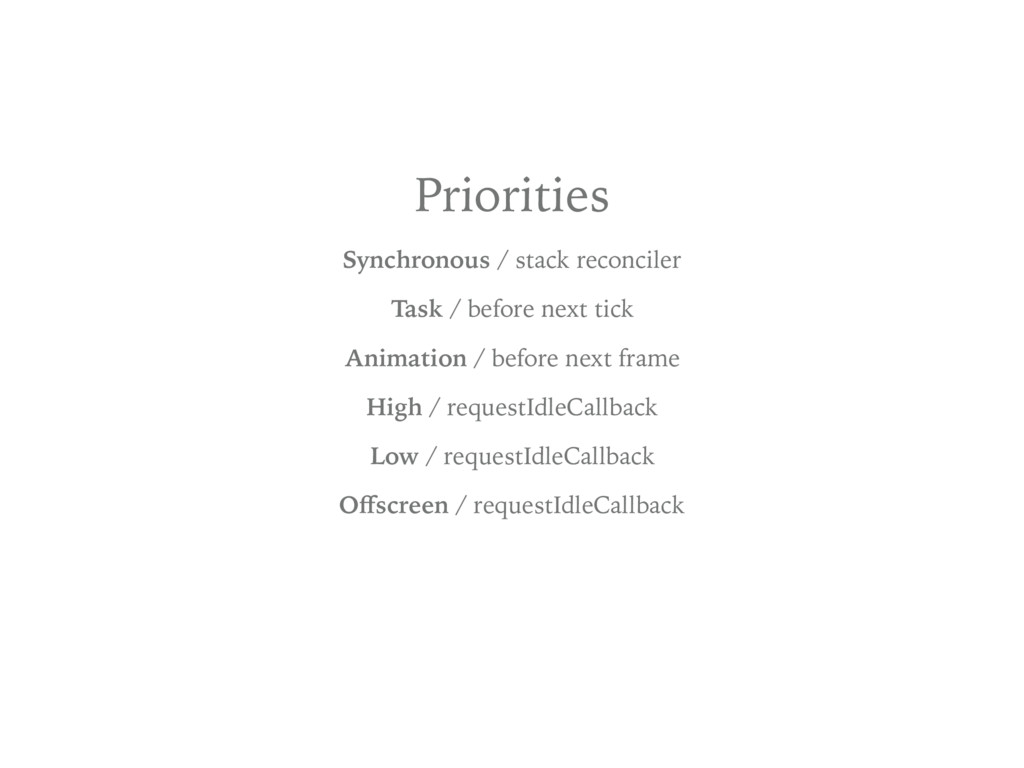 Priorities Synchronous / stack reconciler Task ...