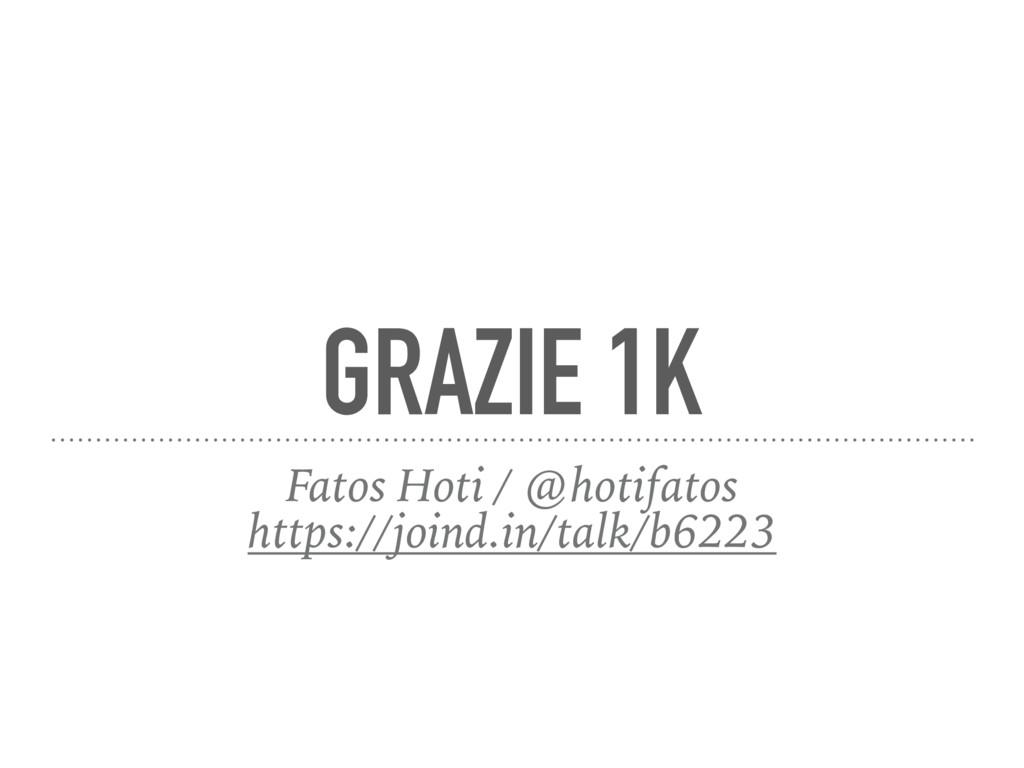 GRAZIE 1K Fatos Hoti / @hotifatos https://joind...