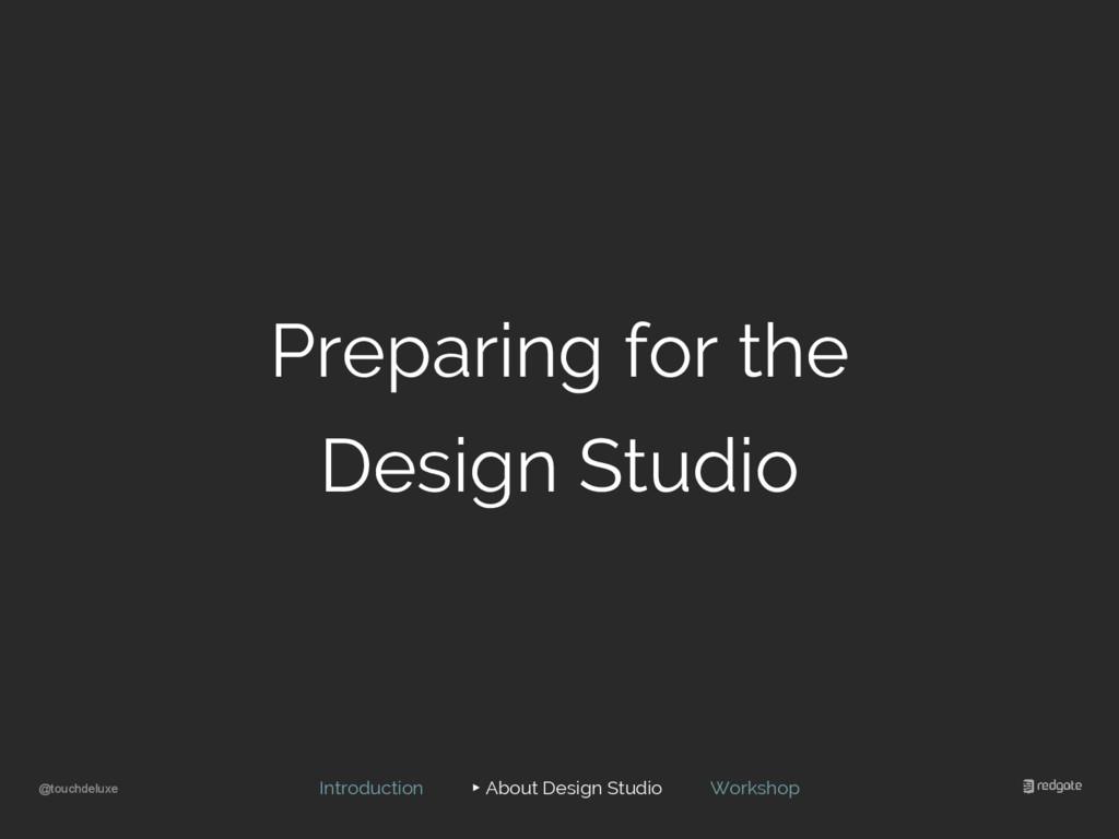 @touchdeluxe Preparing for the Design Studio In...