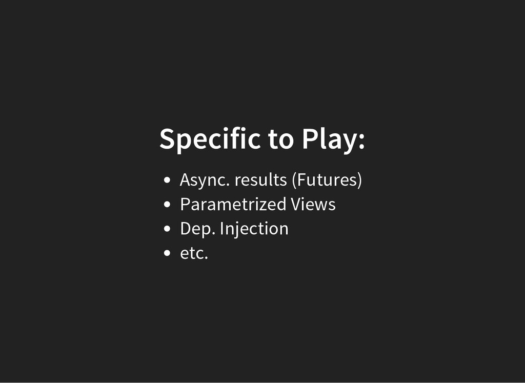 Specific to Play: Async. results (Futures) Para...