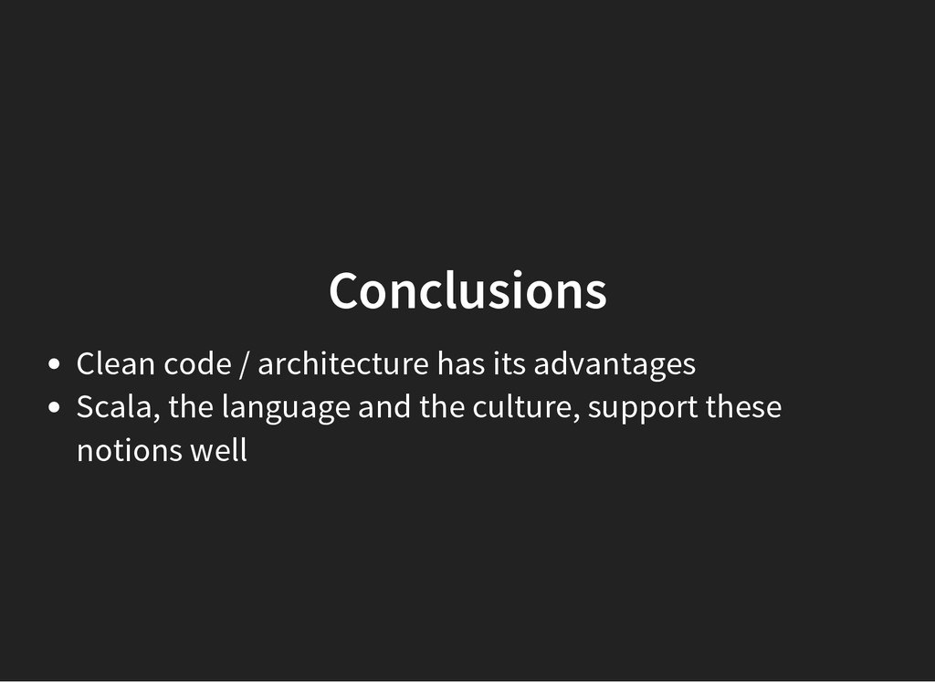 Conclusions Clean code / architecture has its a...