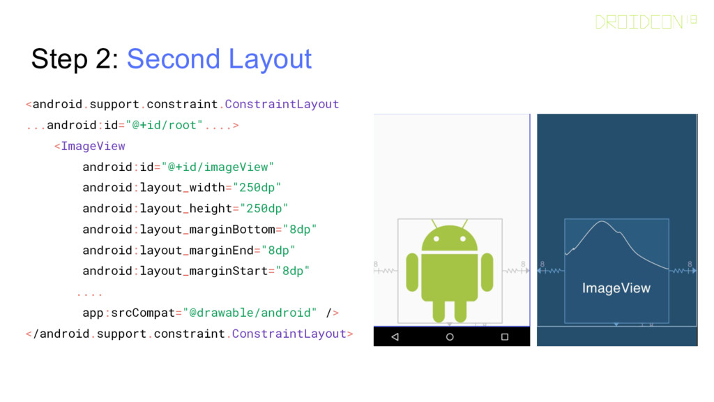 Step 2: Second Layout <android.support.constrai...