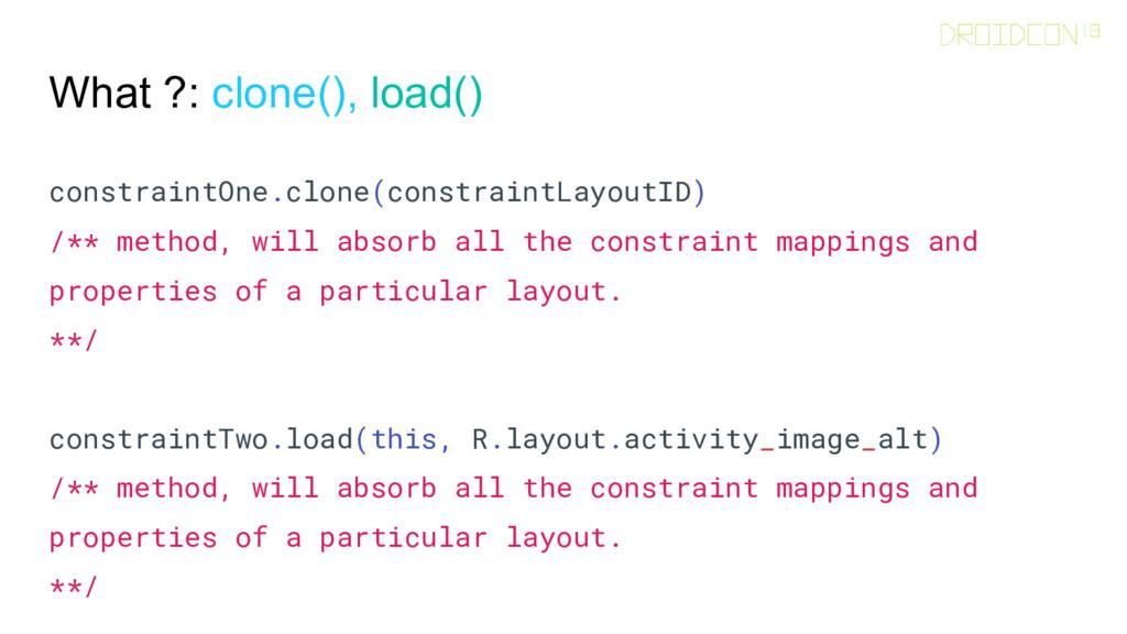 What ?: clone(), load() constraintOne.clone(con...