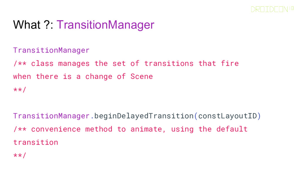 What ?: TransitionManager TransitionManager /**...