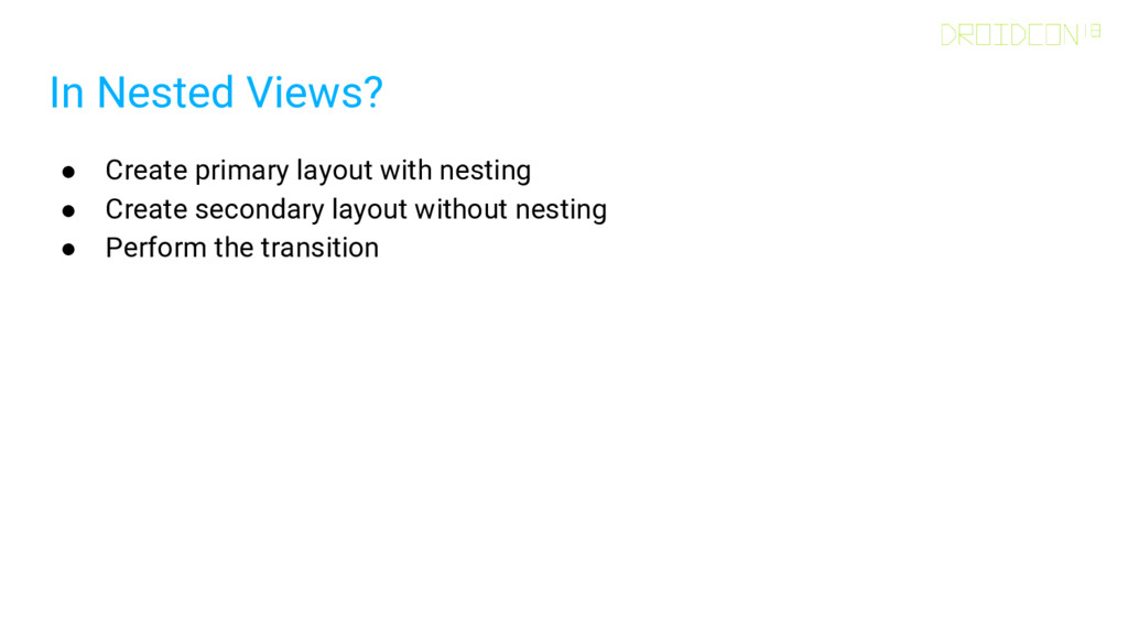 In Nested Views? ● Create primary layout with n...