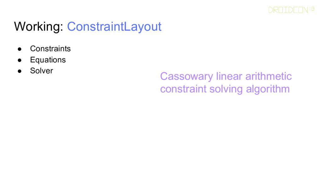 Working: ConstraintLayout ● Constraints ● Equat...