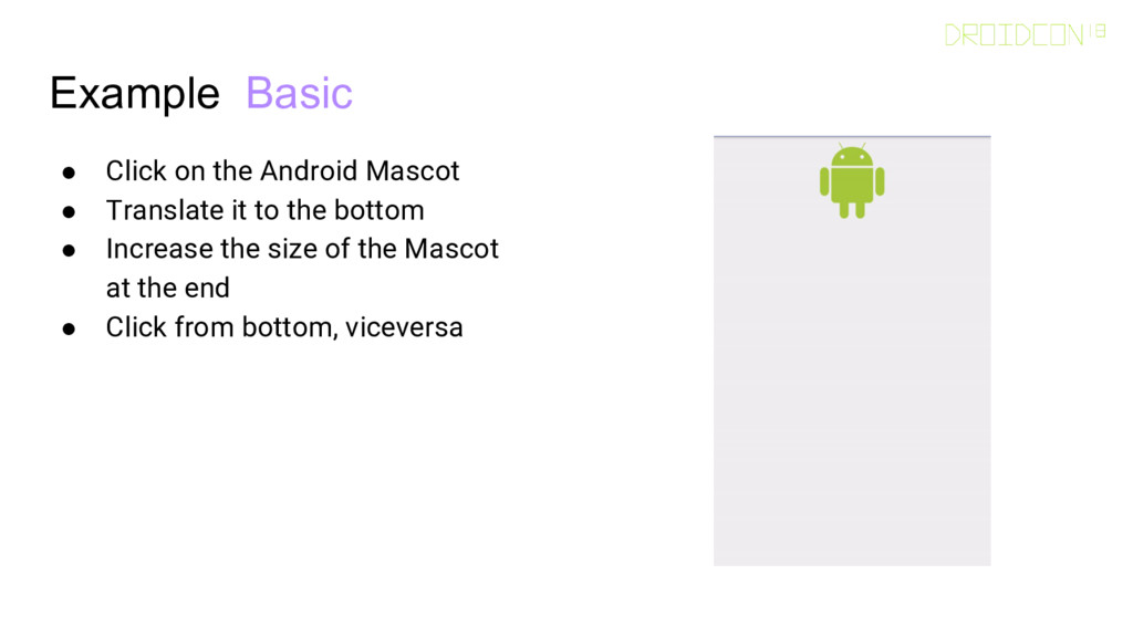 Example: Basic ● Click on the Android Mascot ● ...