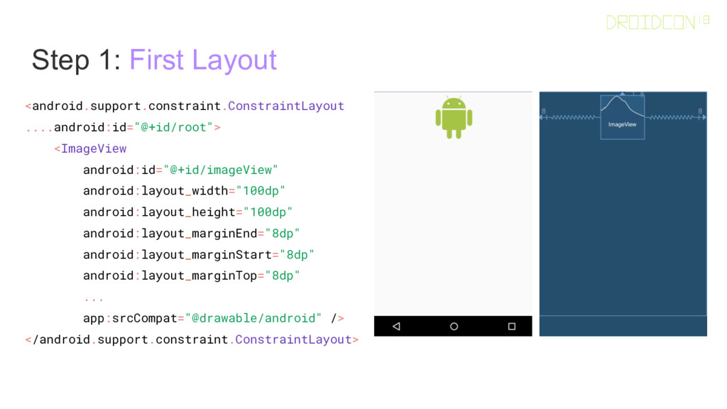 Step 1: First Layout <android.support.constrain...