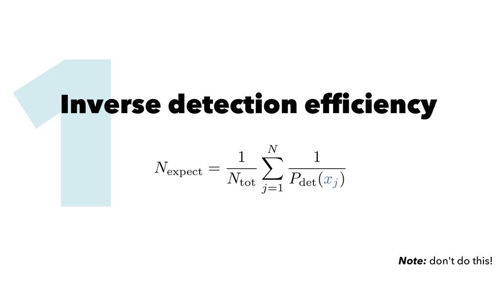 1 Inverse detection efficiency Nexpect = 1 Ntot ...