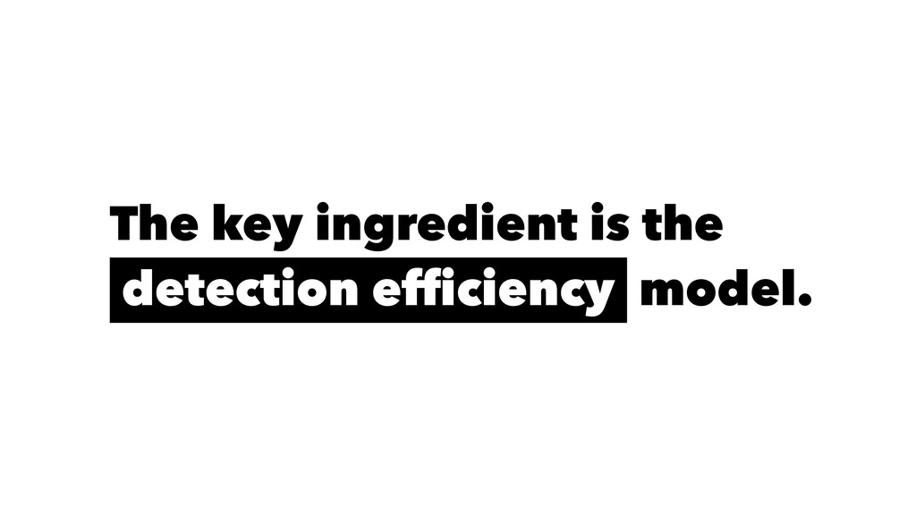The key ingredient is the detection efficiency m...