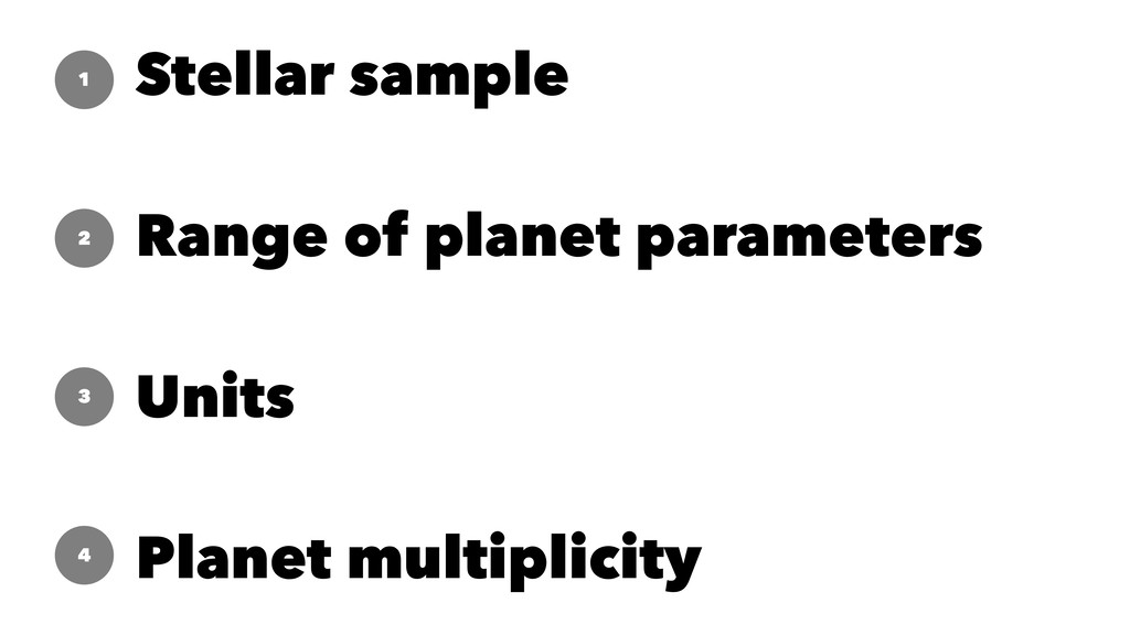 Stellar sample Range of planet parameters Units...