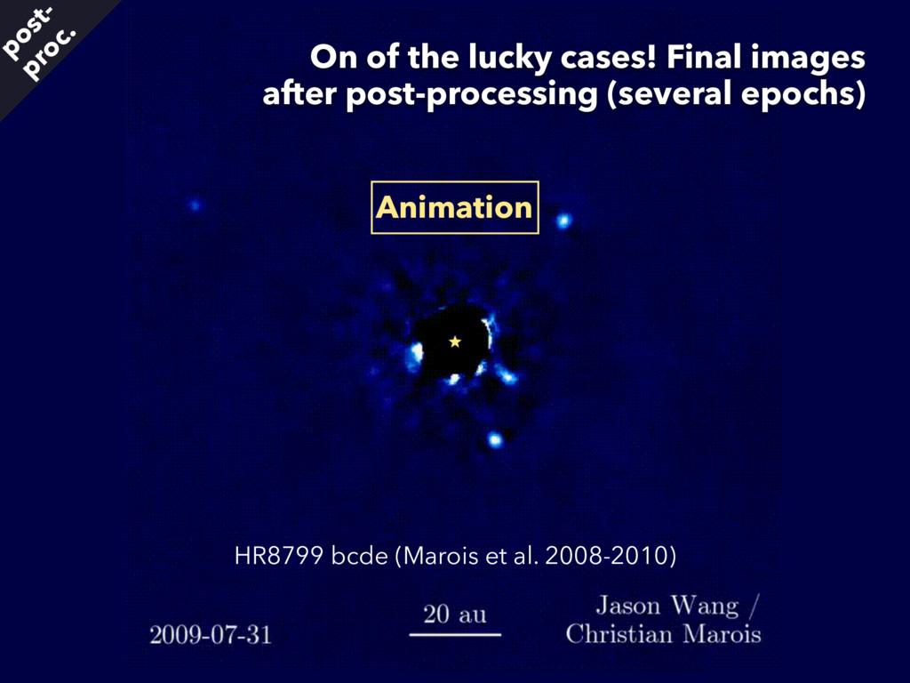 HR8799 bcde (Marois et al. 2008-2010) On of the...