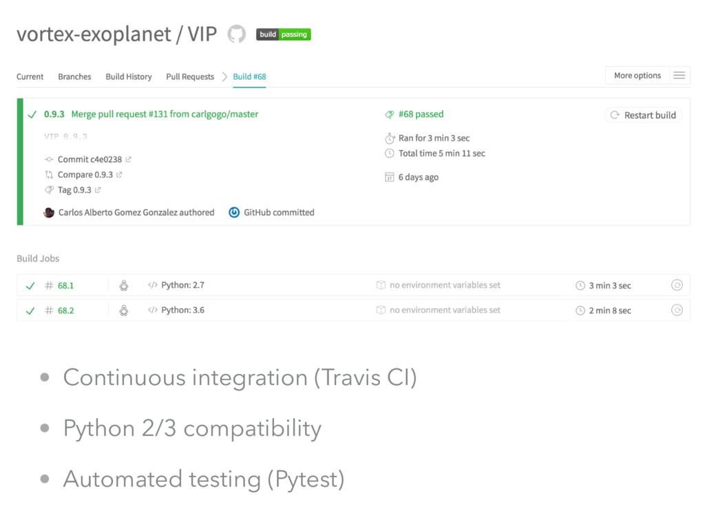 • Continuous integration (Travis CI) • Python 2...