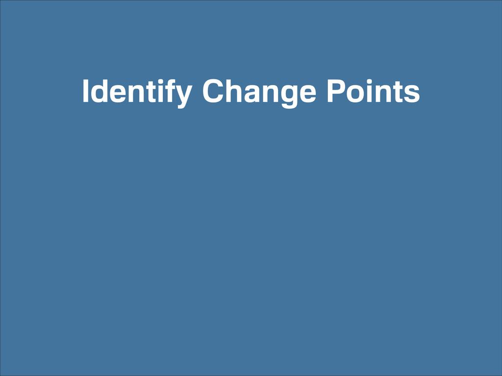 Identify Change Points
