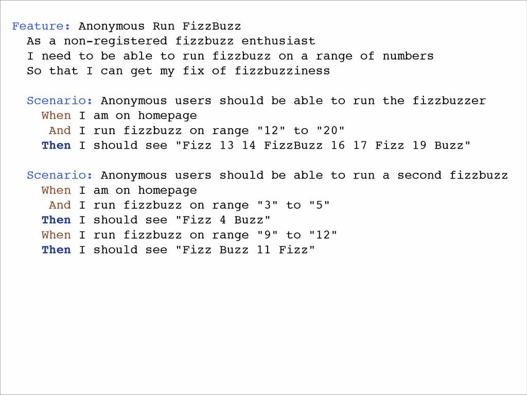 Feature: Anonymous Run FizzBuzz! As a non-regis...