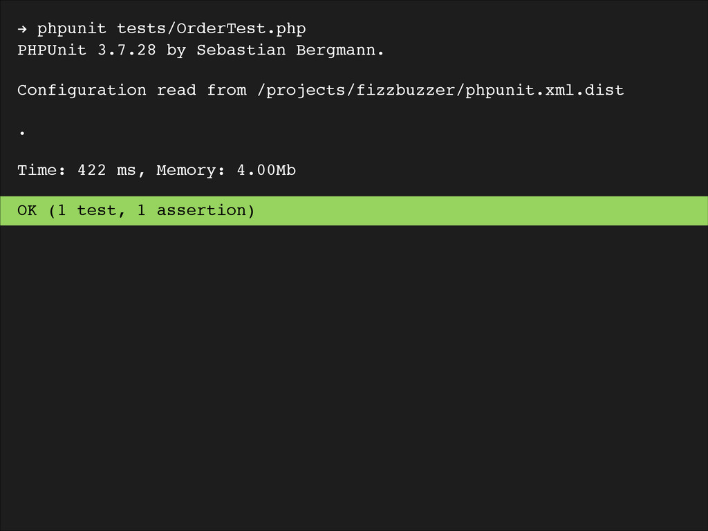 ! phpunit tests/OrderTest.php! PHPUnit 3.7.28 b...