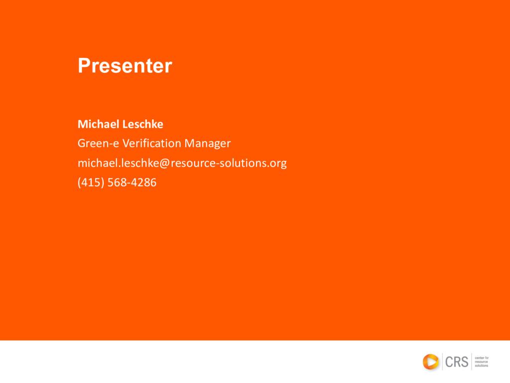 Presenter Michael Leschke Green-e Verification ...