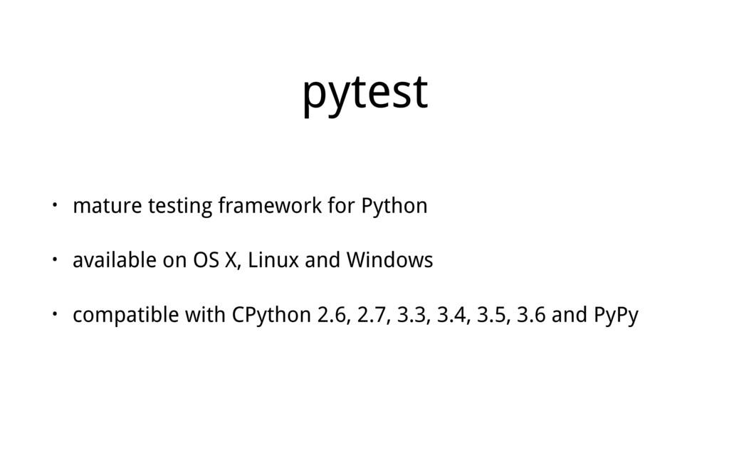 pytest • mature testing framework for Python • ...